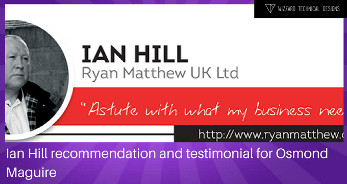 Ian Hill recommendation and testimonial for Osmond Maguire